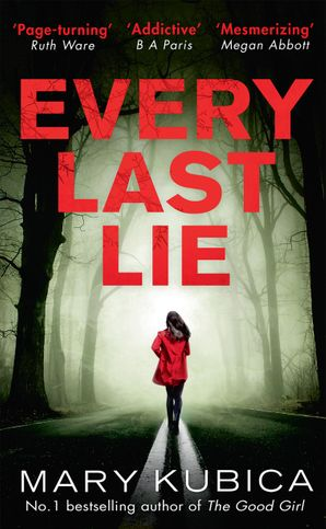 Every Last Lie Paperback  by Mary Kubica