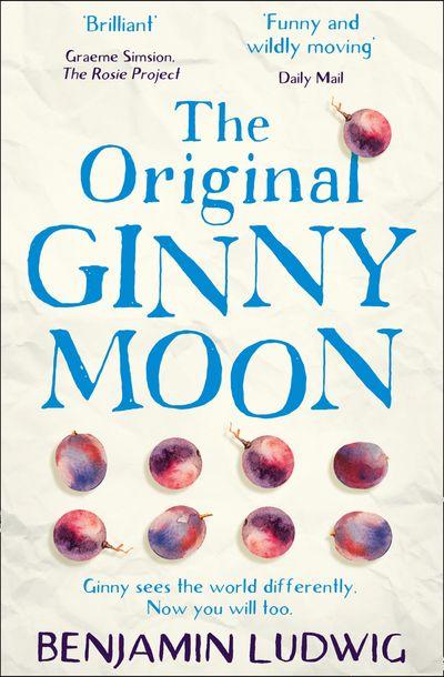 The Original Ginny Moon - Benjamin Ludwig