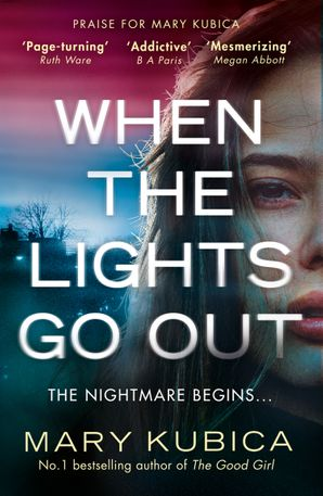 When The Lights Go Out Paperback  by Mary Kubica