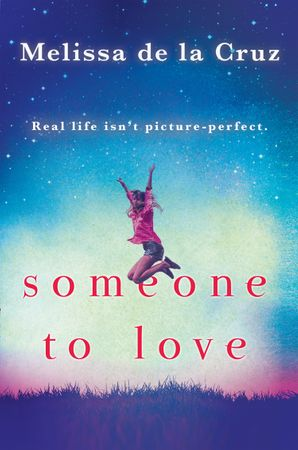 Someone To Love Paperback  by Melissa de la Cruz