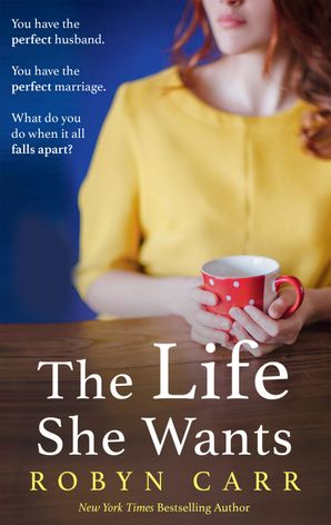 The Life She Wants Paperback  by Robyn Carr