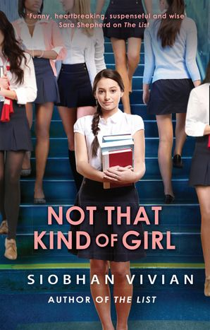 Not That Kind Of Girl Paperback  by Siobhan Vivian