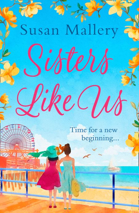 Sisters Like Us (Mischief Bay, Book 4) - Susan Mallery