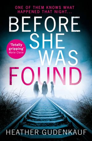Before She Was Found Paperback  by Heather Gudenkauf