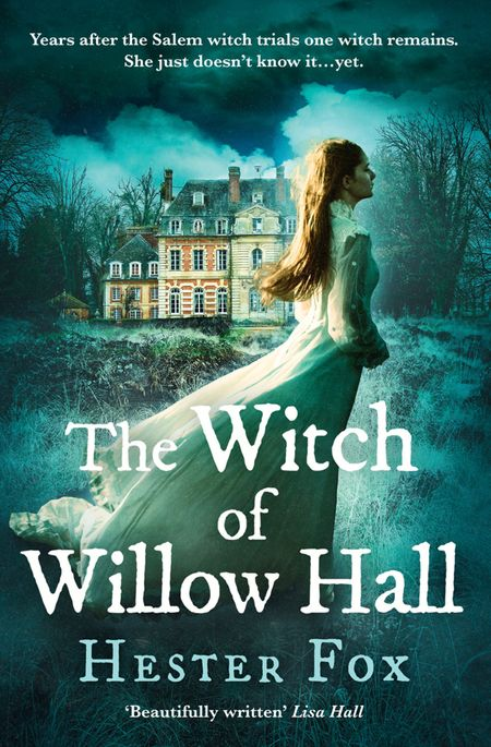 The Witch Of Willow Hall - Hester Fox