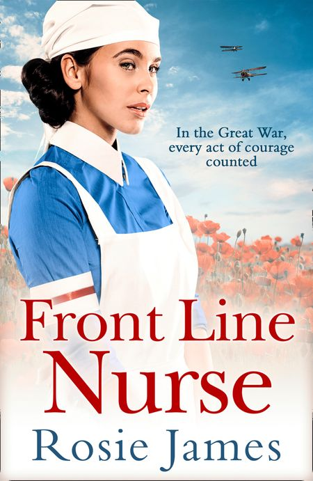 Front Line Nurse: An emotional first world war saga full of hope - Rosie James