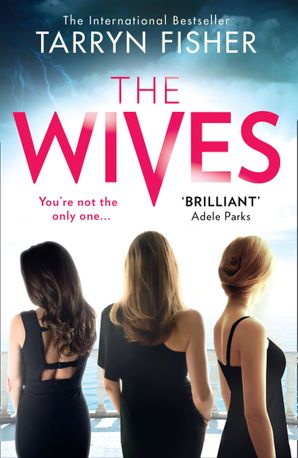 The Wives Paperback  by Tarryn Fisher