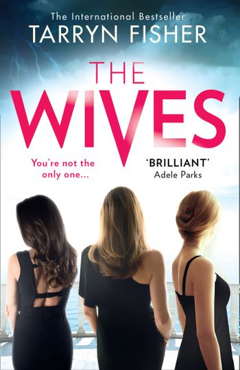 The Wives - Tarryn Fisher
