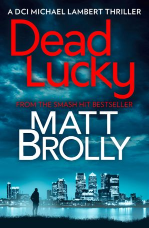 Dead Lucky (DCI Michael Lambert crime series, Book 2) Paperback  by Matt Brolly