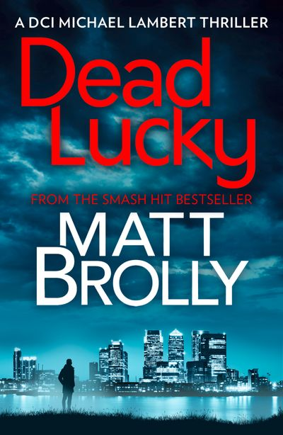 Dead Lucky (DCI Michael Lambert crime series, Book 2) - Matt Brolly