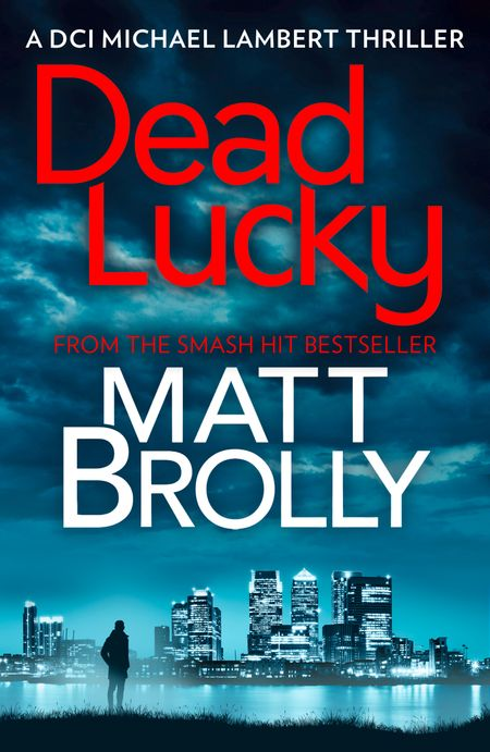 Dead Lucky (DCI Michael Lambert crime series, Book 2) - Matt Brolly