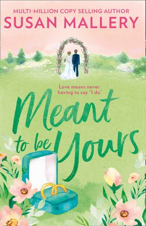 Meant To Be Yours (Happily Inc, Book 5) Paperback  by Susan Mallery