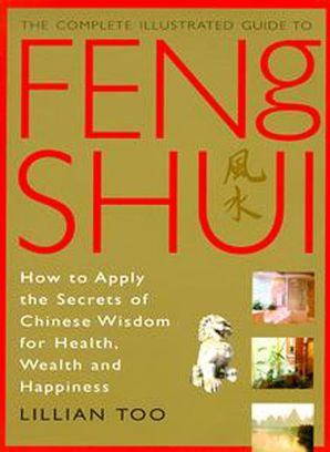Feng Shui (Complete Illustrated Guide) Paperback  by Lillian Too