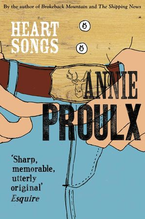 Heart Songs Paperback  by Annie Proulx