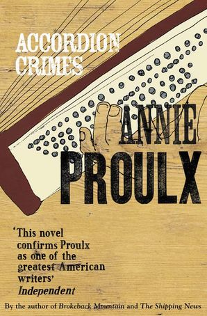 Accordion Crimes Paperback  by Annie Proulx