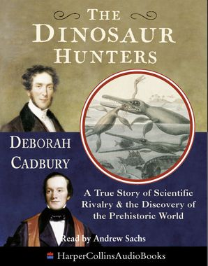 The Dinosaur Hunters Paperback  by Deborah Cadbury