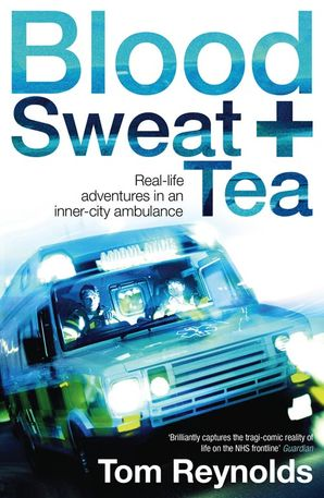 Blood, Sweat and Tea Paperback  by Tom Reynolds