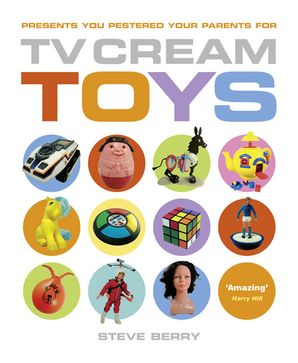 TV Cream Toys Hardcover  by Steve Berry