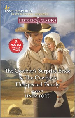 The Cowboy's Surprise Bride & The Cowboy's Unexpected Family