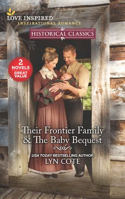 Their Frontier Family & The Baby Bequest