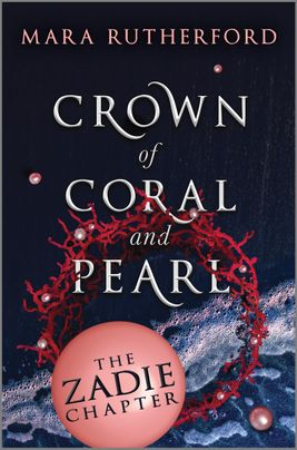 Crown of Coral and Pearl: The Zadie Chapter