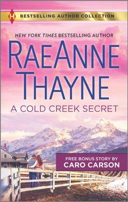 A Cold Creek Secret & Not Just a Cowboy