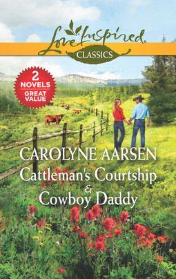 Cattleman's Courtship & Cowboy Daddy