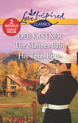 The Marine's Baby & His Texas Bride
