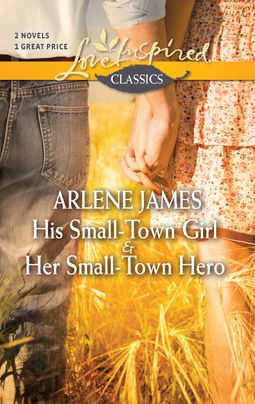 His Small-Town Girl and Her Small-Town Hero