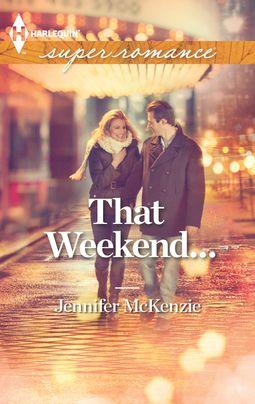 That Weekend...