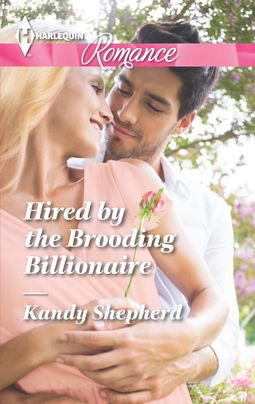 Hired by the Brooding Billionaire