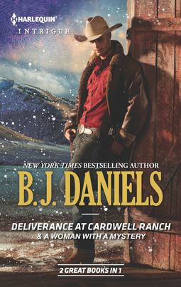 Deliverance at Cardwell Ranch & A Woman with a Mystery