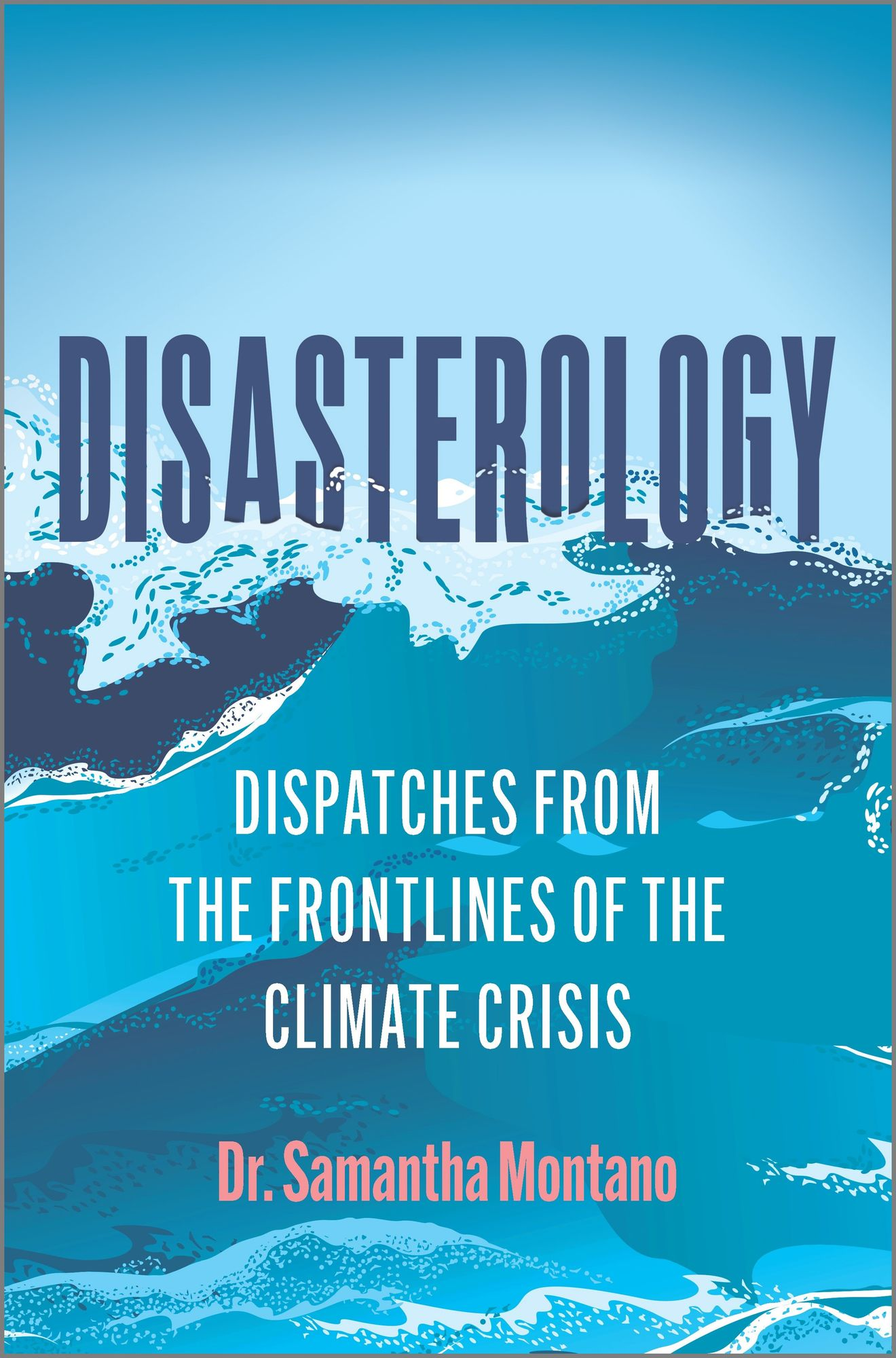 Disasterology by Dr. Samantha Montano