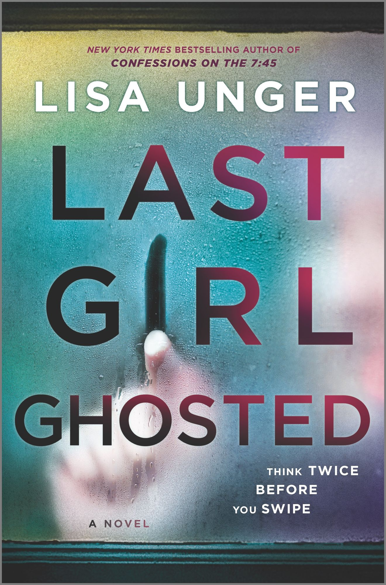 Last Girl Ghosted by Lisa Unger
