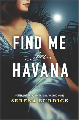 Find Me in Havana by Serena Burdick Discussion Guide