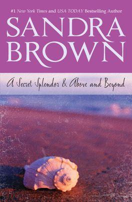 A Secret Splendor & Above and Beyond
