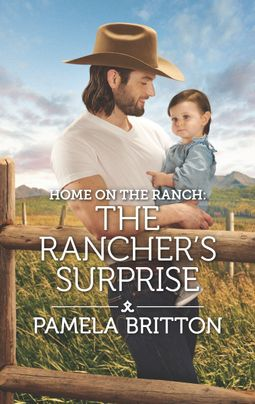 Home on the Ranch: The Rancher's Surprise