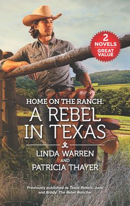 Home on the Ranch: A Rebel in Texas