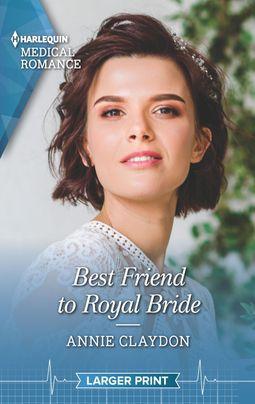 Best Friend to Royal Bride