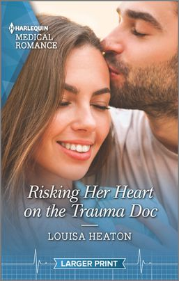 Risking Her Heart on the Trauma Doc