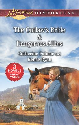 The Outlaw's Bride & Dangerous Allies
