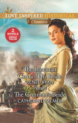The Lawman Claims His Bride & The Gunman's Bride