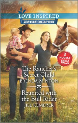 The Rancher's Secret Child & Reunited with the Bull Rider