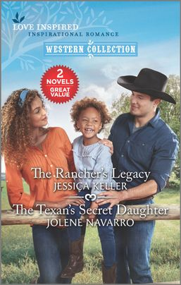 The Rancher's Legacy and The Texan's Secret Daughter