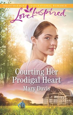 Courting Her Prodigal Heart by Mary Davis