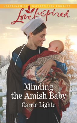 Minding the Amish Baby by Carrie Lighte