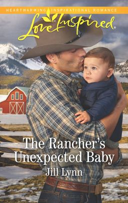 The Rancher's Unexpected Baby by Jill Lynn