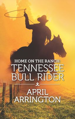 Home on the Ranch: Tennessee Bull Rider