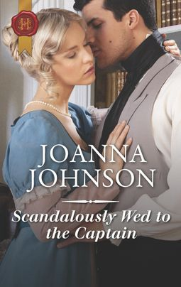 Scandalously Wed to the Captain