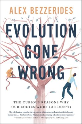 Evolution Gone Wrong by Alex Bezzerides